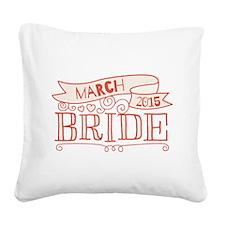 Bride 2015 March Square Canvas Pillow