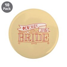 "Bride 2015 October 3.5"" Button (10 pack)"