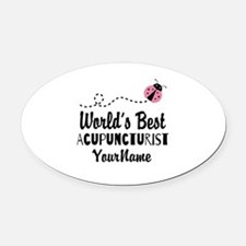 World's Best Acupuncturist Oval Car Magnet