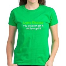 Lyme Disease You Just Dont Get It T-Shirt