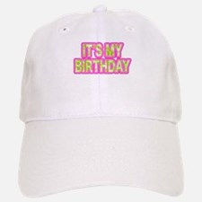 ITS MY BIRTHDAY Baseball Baseball Baseball Cap