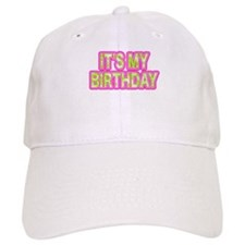 ITS MY BIRTHDAY Baseball Baseball Cap