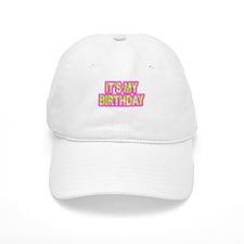 ITS MY BIRTHDAY Baseball Cap