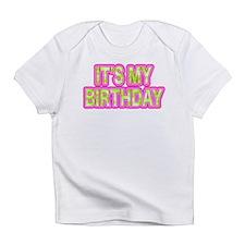 ITS MY BIRTHDAY Infant T-Shirt