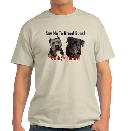 Say No To Breed Bans! Light T-Shirt
