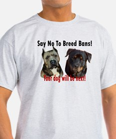 Say No To Breed Bans! T-Shirt