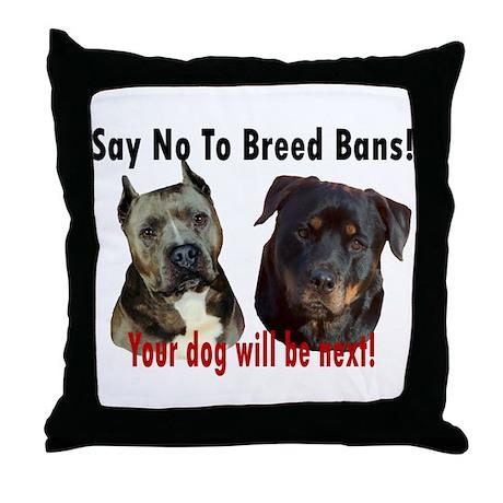 Say No To Breed Bans! Throw Pillow