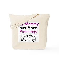 My Mommy has better Piercings Tote Bag