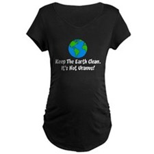 Keep The Earth Clean Maternity T-Shirt
