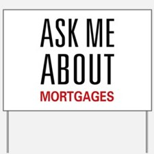 Ask Me Mortgages Yard Sign