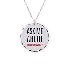 Ask Me About Meteorology Necklace