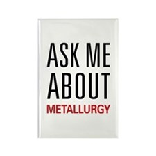 Ask Me About Metallurgy Rectangle Magnet