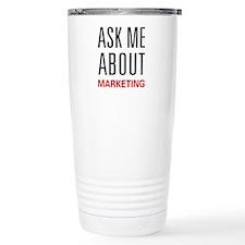 Ask Me About Marketing Travel Mug