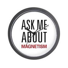 Ask Me About Magnetism Wall Clock
