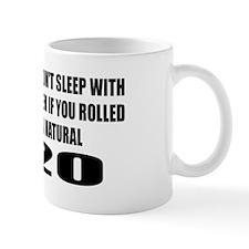 I Wouldn't Sleep With You Coffee Mug