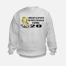 I Wouldn't Sleep With You Sweatshirt