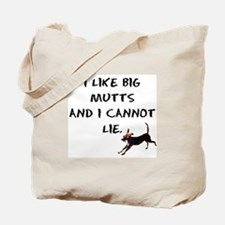 I like big mutts  Tote Bag