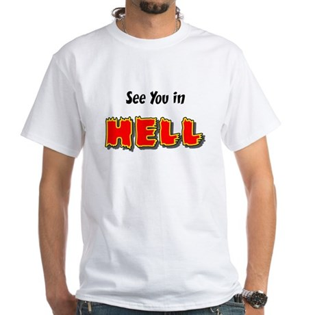 See You in HELL White T-Shirt