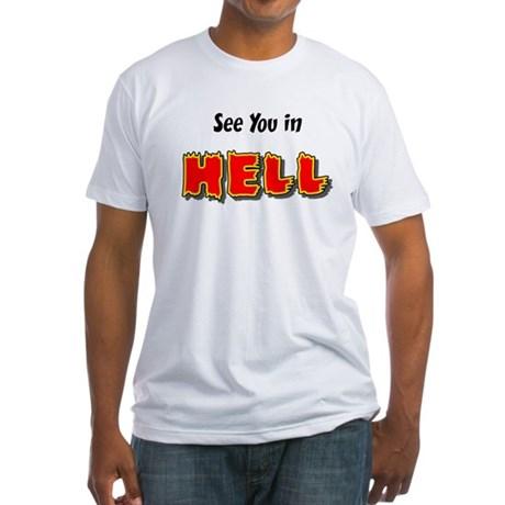 See You in HELL Fitted T-Shirt