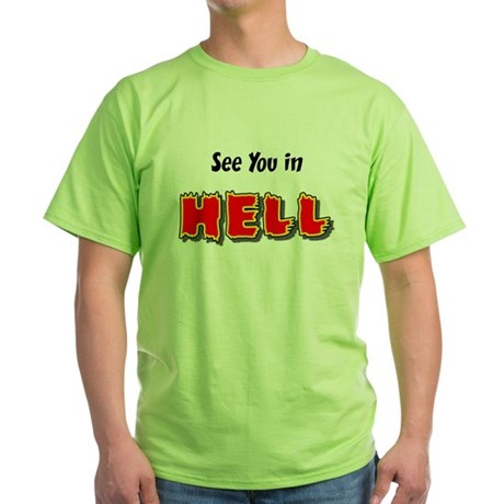 See You in HELL Green T-Shirt