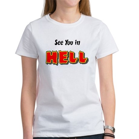 See You in HELL Women's T-Shirt