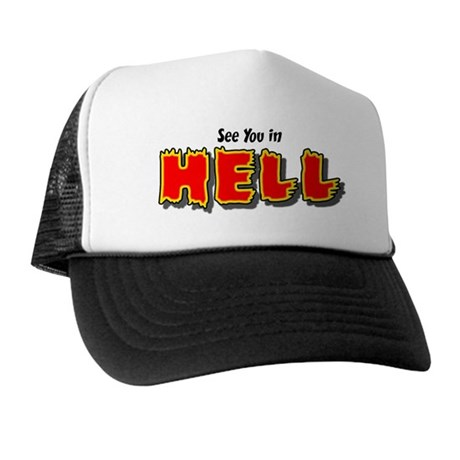 See You in HELL Trucker Hat