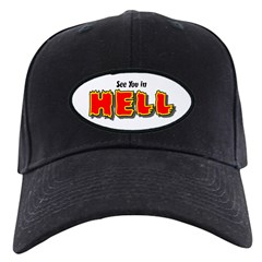 See You in HELL Baseball Hat