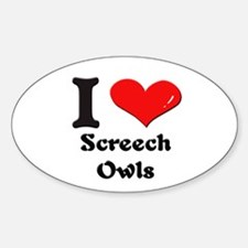 I love screech owls Oval Decal