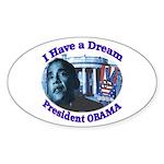 I HAVE A DREAM, PRESIDENT OBAMA Oval Sticker