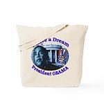 I HAVE A DREAM, PRESIDENT OBAMA Tote Bag