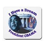 I HAVE A DREAM, PRESIDENT OBAMA Mousepad