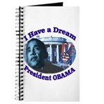 I HAVE A DREAM, PRESIDENT OBAMA Journal
