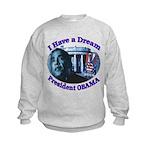 I HAVE A DREAM, PRESIDENT OBAMA Kids Sweatshirt