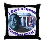 I HAVE A DREAM, PRESIDENT OBAMA Throw Pillow