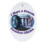 I HAVE A DREAM, PRESIDENT OBAMA Oval Ornament