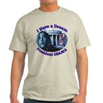 I HAVE A DREAM, PRESIDENT OBAMA Light T-Shirt