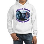 I HAVE A DREAM, PRESIDENT OBAMA Hooded Sweatshirt