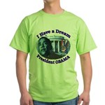 I HAVE A DREAM, PRESIDENT OBAMA Green T-Shirt