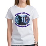 I HAVE A DREAM, PRESIDENT OBAMA Women's T-Shirt