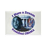 I HAVE A DREAM, PRESIDENT OBAMA Rectangle Magnet (