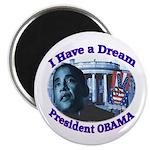 I HAVE A DREAM, PRESIDENT OBAMA Magnet