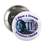 I HAVE A DREAM, PRESIDENT OBAMA Button
