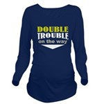 double trouble due Long Sleeve Maternity T-Shirt