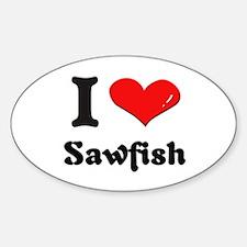I love sawfish Oval Decal