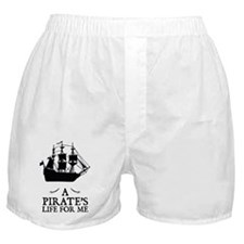 A Pirate's Life For Me Boxer Shorts