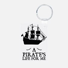 A Pirate's Life For Me Keychains