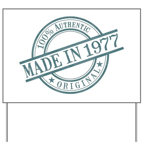 Made in 1977 Yard Sign