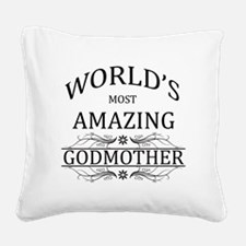 World's Most Amazing Godmothe Square Canvas Pillow