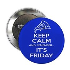 "It's Friday Pizza 2.25"" Button"