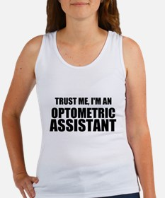 Trust Me, Im An Optometric Assistant Tank Top